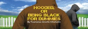 Hooded, or Being Black for Dummies